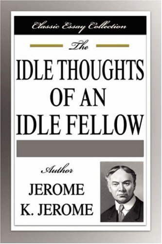 9781599866079: The Idle Thoughts of an Idle Fellow