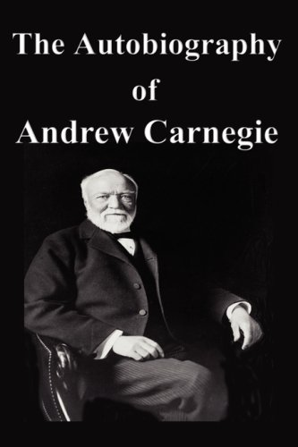 9781599866956: The Autobiography of Andrew Carnegie