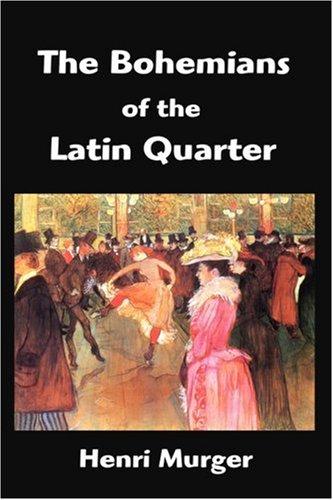 9781599867175: The Bohemians of the Latin Quarter: Scenes de la Vie de Boheme