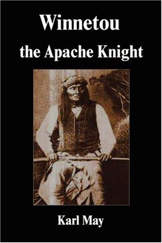 9781599867281: Winnetou the Apache Knight