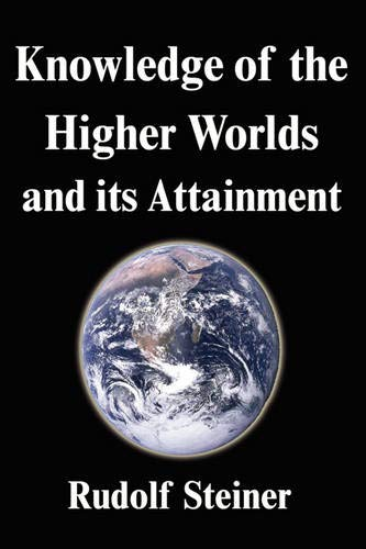 9781599867298: Knowledge of the Higher Worlds and its Attainment
