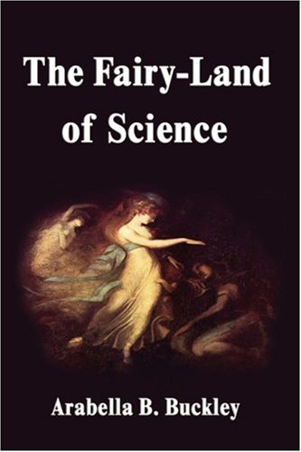 9781599867373: The Fairy-Land of Science