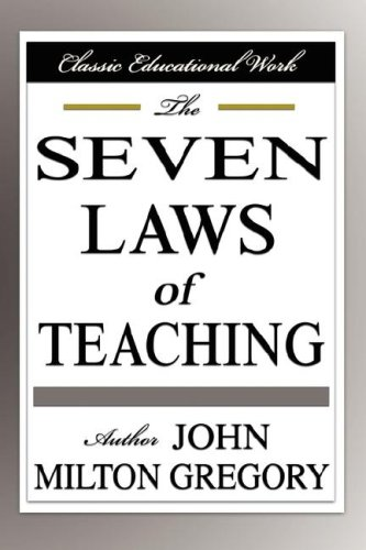 The Seven Laws of Teaching: John, Milton Gregory