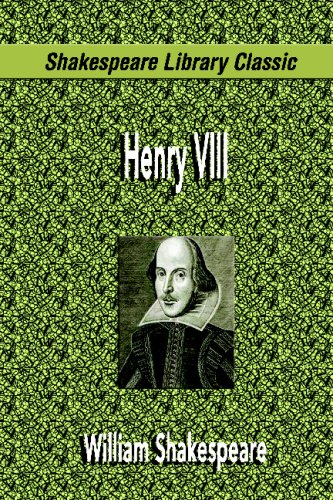 Henry VIII (Shakespeare Library Classic) (9781599867861) by William Shakespeare