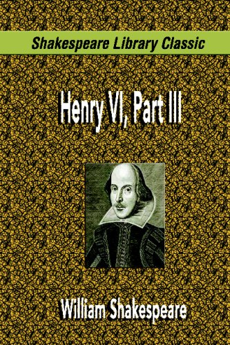 9781599868042: Henry VI, Part III (Shakespeare Library Classic)
