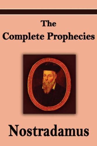 Nostradamus: The Complete Prophecies of Michel Nostradamus: Michel Nostradamus; Nostradamus