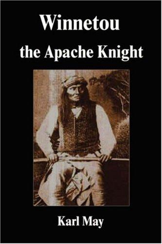 9781599868363: Winnetou the Apache Knight