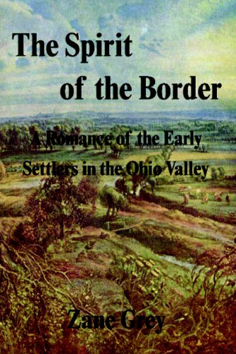 9781599868370: The Spirit Of The Border: A Romance Of The Early Settlers In The Ohio Valley