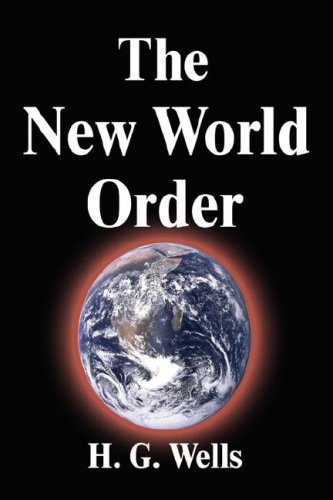 The New World Order: Wells, H. G.