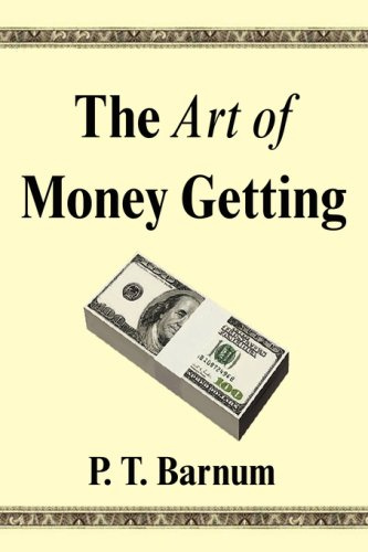 9781599868530: The Art of Money Getting: Golden Rules for Making Money