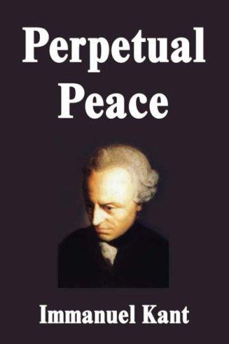 Perpetual Peace: Immanuel Kant