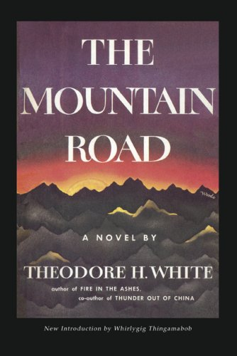The Mountain Road: Theodore H. White