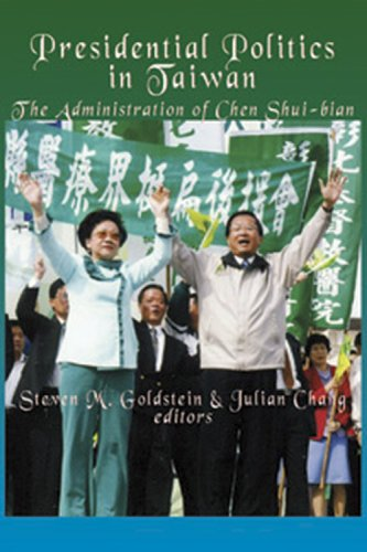 Presidential Politics in Taiwan: The Administration of: Chang, Steven M.