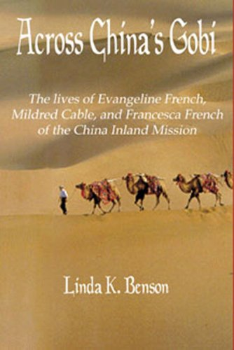 9781599880150: Across China's Gobi: The lives of Evangeline French, Mildred Cable, and Francesca French of the China Inland Mission