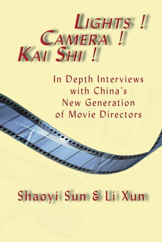 9781599880174: Lights! Camera! Kai Shi!: In Depth Interviews with China's New Generation of Movie Directors