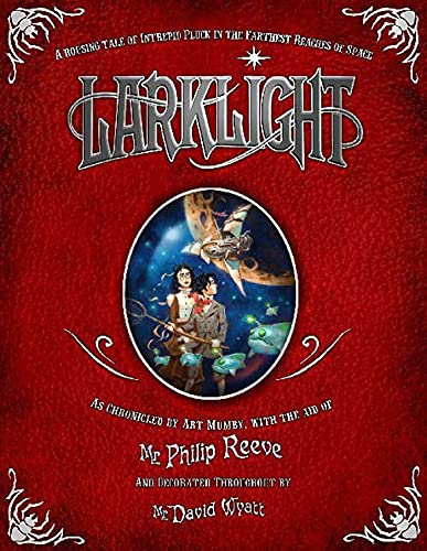 9781599900209: Larklight: A Rousing Tale of Dauntless Pluck in the Farthest Reaches of Space