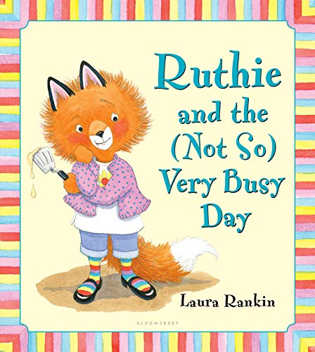 Ruthie and the (Not So) Very Busy Day: Rankin, Laura