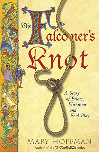 9781599900568: The Falconer's Knot: A Story of Friars, Flirtation and Foul Play