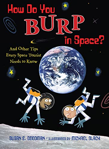 9781599900681: How Do You Burp in Space?: And Other Tips Every Space Tourist Needs to Know