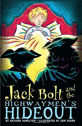 9781599900902: Jack Bolt and the Highwaymen's Hideout (Bloomsbury Chapter Books)