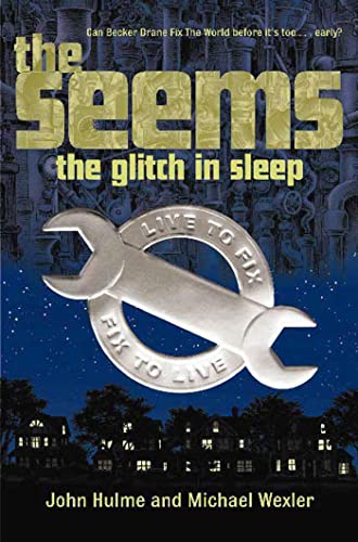 The Seems: The Glitch in Sleep (SIGNED): Hulme, John and Michael Wexler
