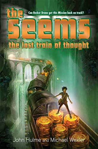 The Seems (Lost Train of Thought, Book 3): Hulme, John; Wexler, Michael
