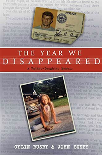 The Year We Disappeared: A Father-Daughter Memoir: Cylin Busby, John