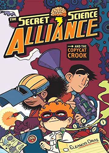 9781599901428: The Secret Science Alliance and the Copycat Crook