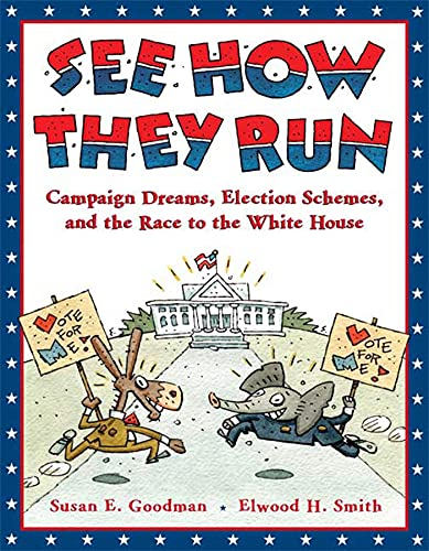 9781599901718: See How They Run: Campaign Dreams, Election Schemes, and the Race to the White House