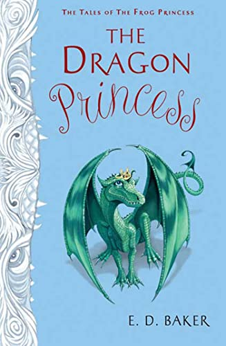 The Dragon Princess: The Tales of the Frog Princess ***SIGNED***: E. D. Baker
