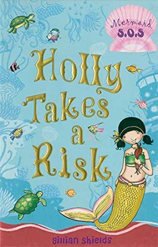 9781599902142: Holly Takes a Risk: Mermaid S.O.S. #4