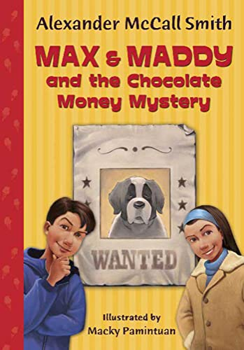 Max & Maddy and the Chocolate Money Mystery (Bloomsbury Chapter Books): McCall Smith, Alexander