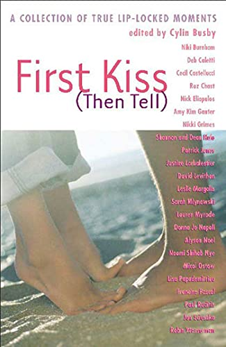 9781599902418: First Kiss (Then Tell): A Collection of True Lip-Locked Moments