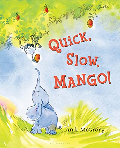 9781599902425: Quick, Slow, Mango!