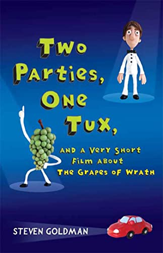 9781599902715: Two Parties, One Tux, and a Very Short Film about The Grapes of Wrath
