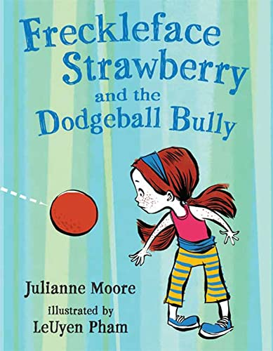 9781599903163: Freckleface Strawberry and the Dodgeball Bully: A Freckleface Strawberry Story
