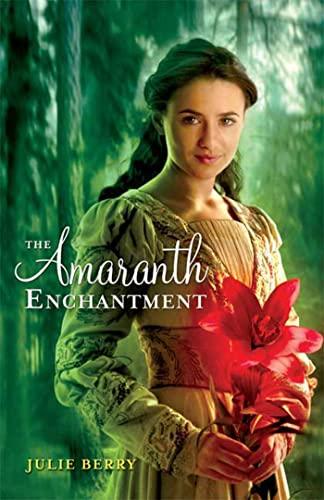 9781599903347: The Amaranth Enchantment