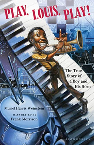 9781599903750: Play, Louis, Play!: The True Story of a Boy and His Horn