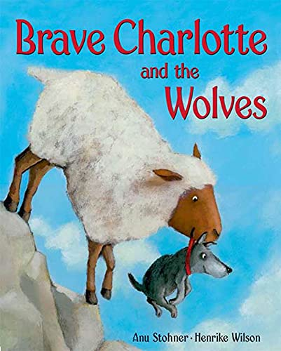 Brave Charlotte and the Wolves: Stohner, Anu