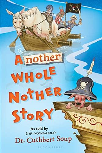 Another Whole Nother Story (A Whole Nother Story): Soup, Dr. Cuthbert