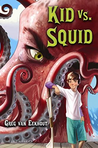Kid vs. Squid: Van Eekhout, Greg
