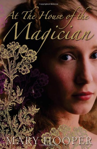 At the House of the Magician: Mary Hooper