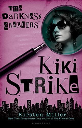 Kiki Strike: The Darkness Dwellers: Miller, Kirsten