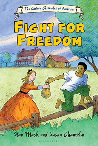 Fight for Freedom (Cartoon Chronicles of America): Mack, Stan; Champlin, Susan