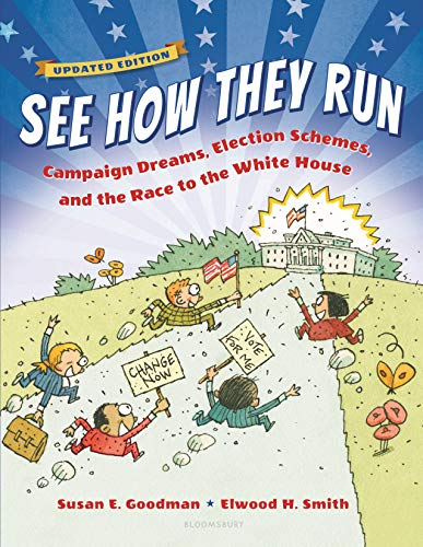 9781599908977: See How They Run: Campaign Dreams, Election Schemes, and the Race to the White House