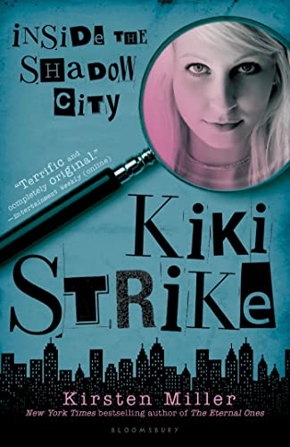 Kiki Strike: Inside the Shadow City: Miller, Kirsten
