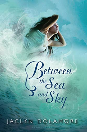 Between the Sea and Sky: Dolamore, Jaclyn