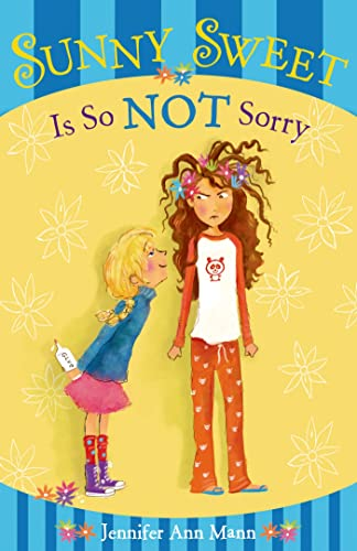 Sunny Sweet Is So Not Sorry: Jennifer Ann Mann