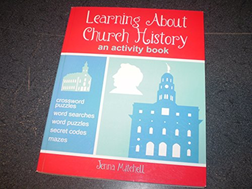 Learning About Church History an activity book: Mitchell, Jenna