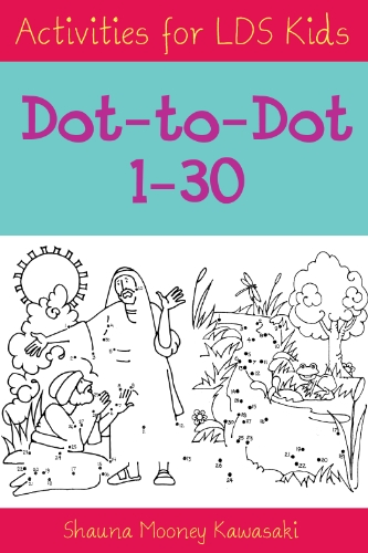 LDS Activites for LDS Kids - Dot-to-Dot (1-30) (1599921375) by Shauna Mooney Kawasaki